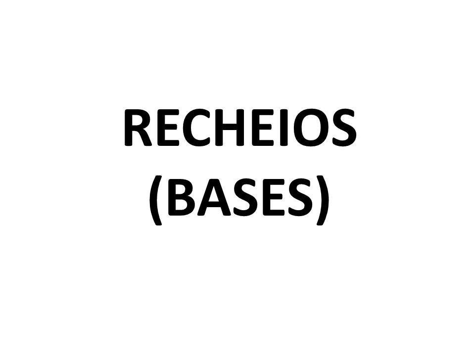 RECHEIOS (BASES)