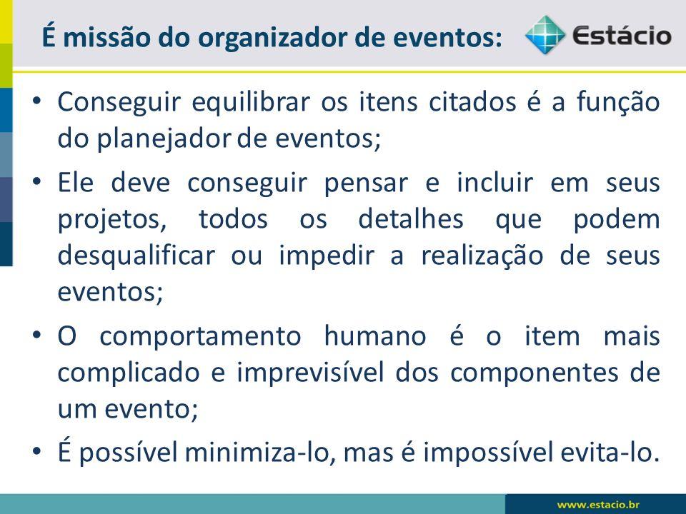 É missão do organizador de eventos: