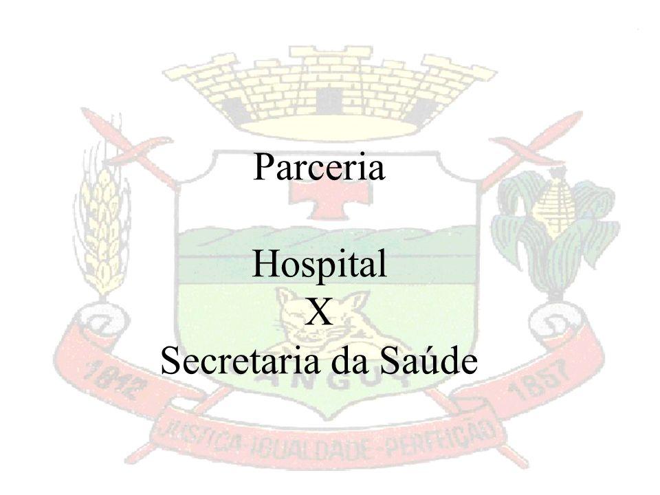 Parceria Hospital X Secretaria da Saúde