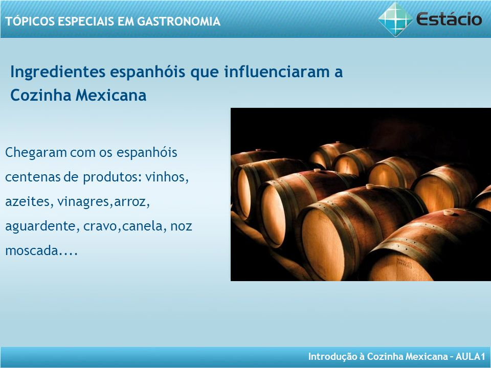 Ingredientes espanhóis que influenciaram a Cozinha Mexicana