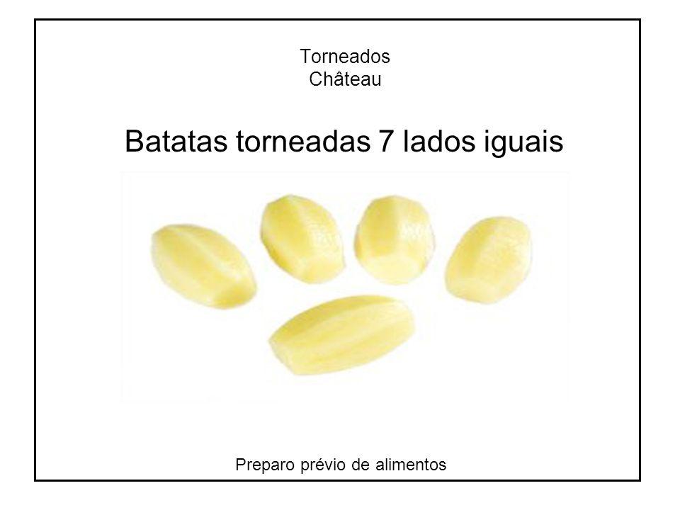 Batatas torneadas 7 lados iguais