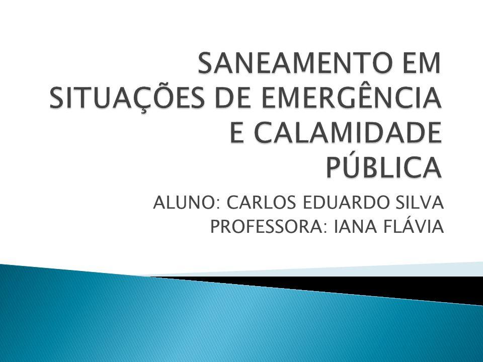 SANEAMENTO EM SITUAÇÕES DE EMERGÊNCIA E CALAMIDADE PÚBLICA