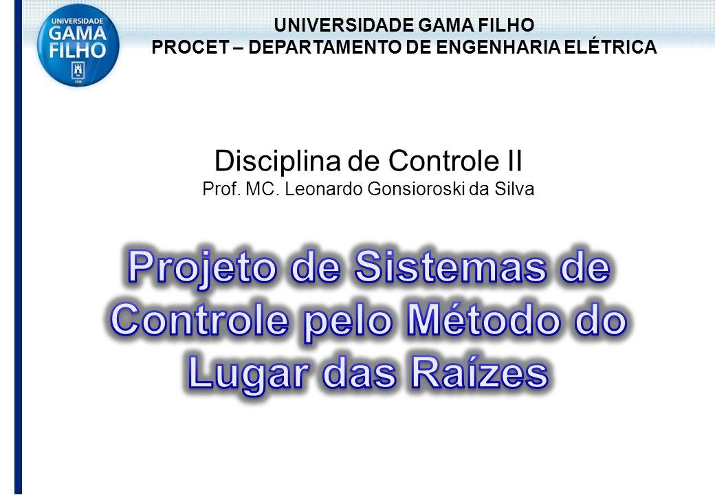 Projeto de Sistemas de Controle pelo Método do Lugar das Raízes