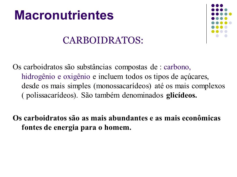 Macronutrientes CARBOIDRATOS: