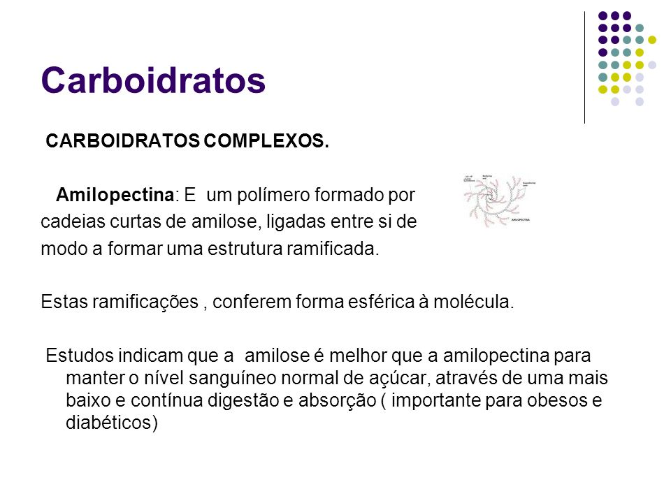 Carboidratos CARBOIDRATOS COMPLEXOS.
