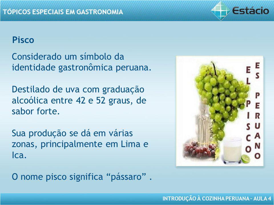 Considerado um símbolo da identidade gastronômica peruana.
