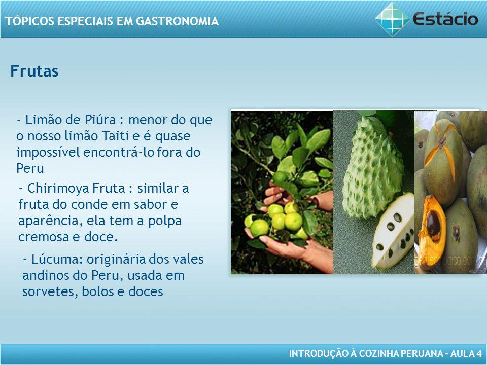 Frutas - Limão de Piúra : menor do que o nosso limão Taiti e é quase impossível encontrá-lo fora do Peru.