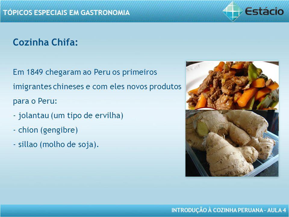 Cozinha Chifa: Em 1849 chegaram ao Peru os primeiros imigrantes chineses e com eles novos produtos para o Peru: