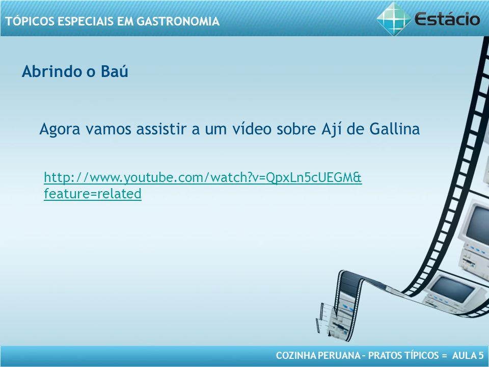 Agora vamos assistir a um vídeo sobre Ají de Gallina