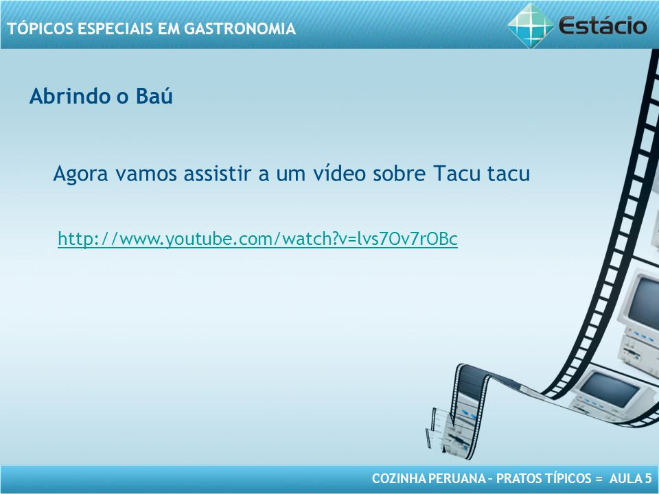 Agora vamos assistir a um vídeo sobre Tacu tacu