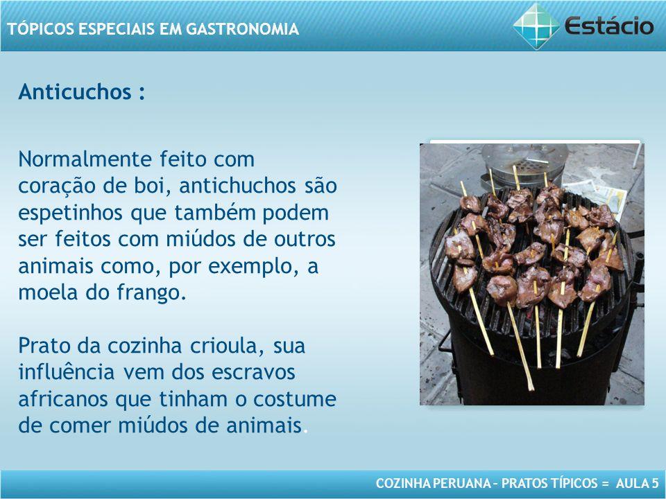 Anticuchos :