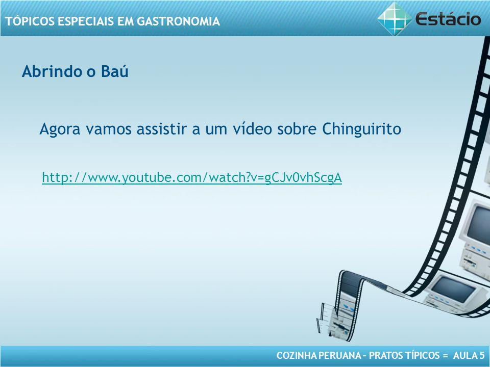 Agora vamos assistir a um vídeo sobre Chinguirito