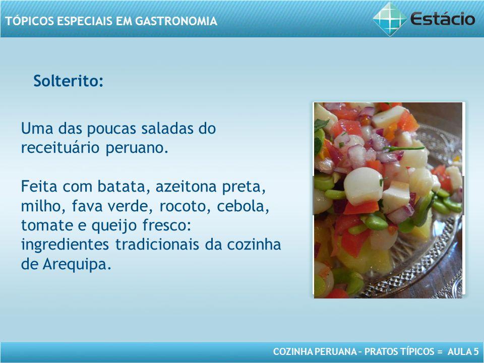 Uma das poucas saladas do receituário peruano.