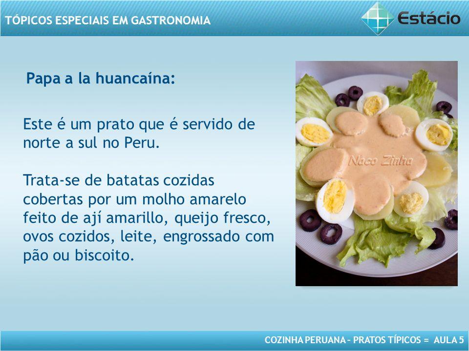 Este é um prato que é servido de norte a sul no Peru.
