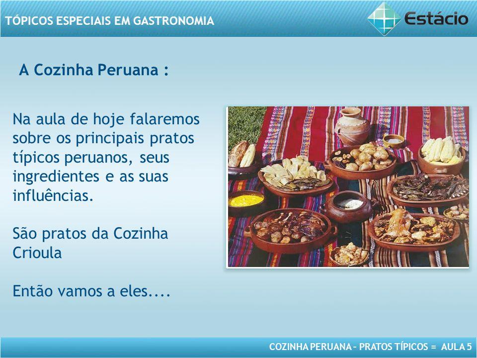 São pratos da Cozinha Crioula