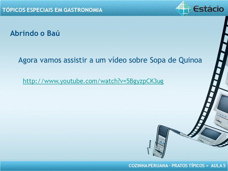 Agora vamos assistir a um vídeo sobre Sopa de Quinoa