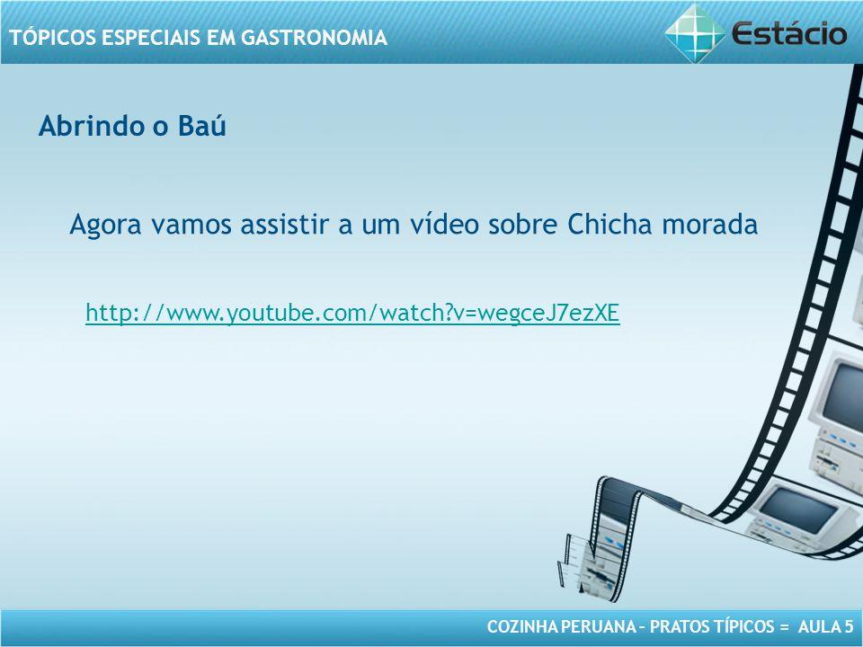 Agora vamos assistir a um vídeo sobre Chicha morada