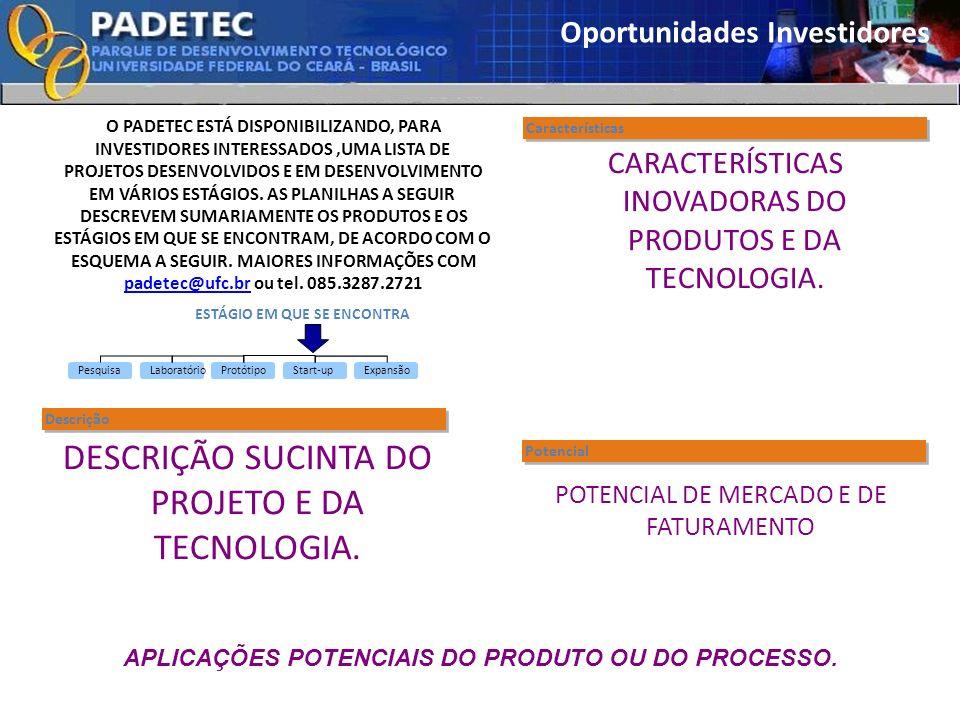 DESCRIÇÃO SUCINTA DO PROJETO E DA TECNOLOGIA.