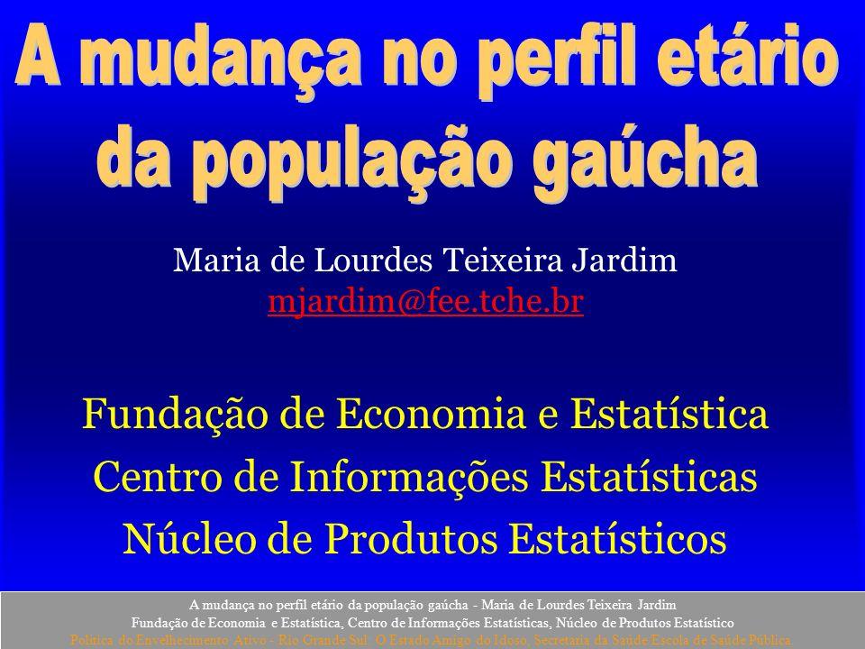 Maria de Lourdes Teixeira Jardim mjardim@fee.tche.br