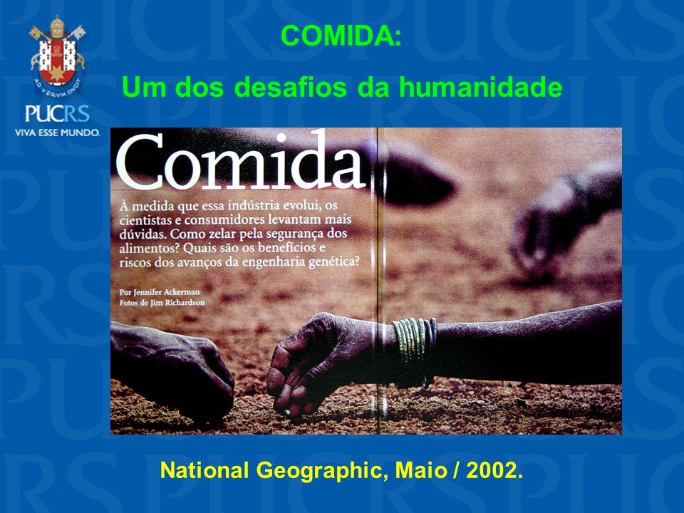 Um dos desafios da humanidade National Geographic, Maio / 2002.