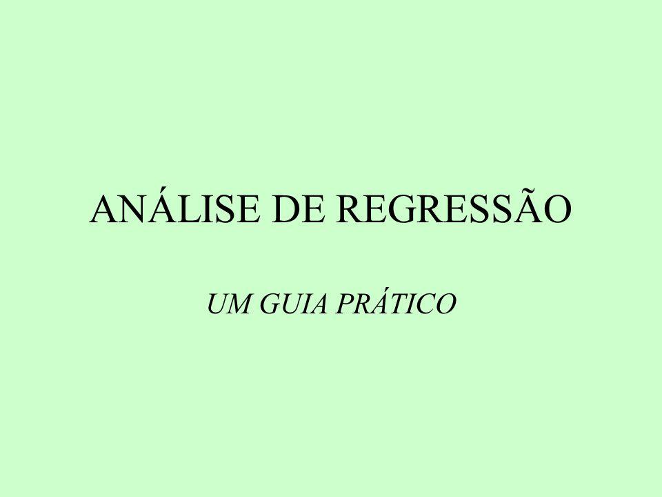 ANÁLISE DE REGRESSÃO UM GUIA PRÁTICO