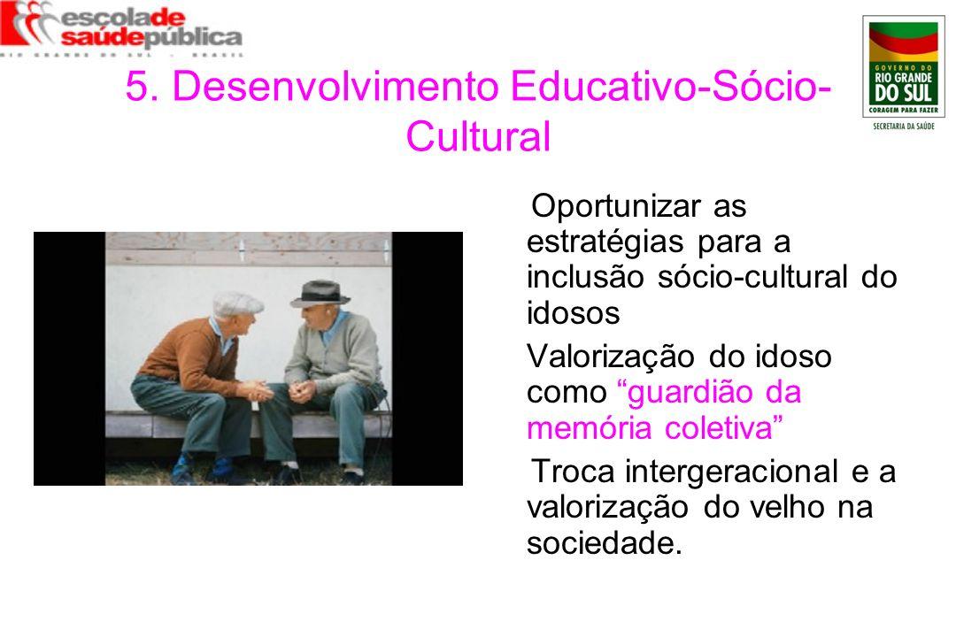 5. Desenvolvimento Educativo-Sócio-Cultural