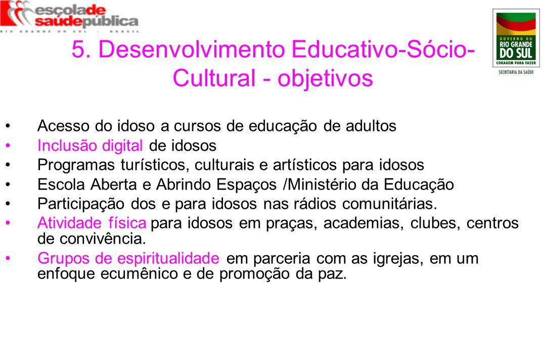 5. Desenvolvimento Educativo-Sócio-Cultural - objetivos