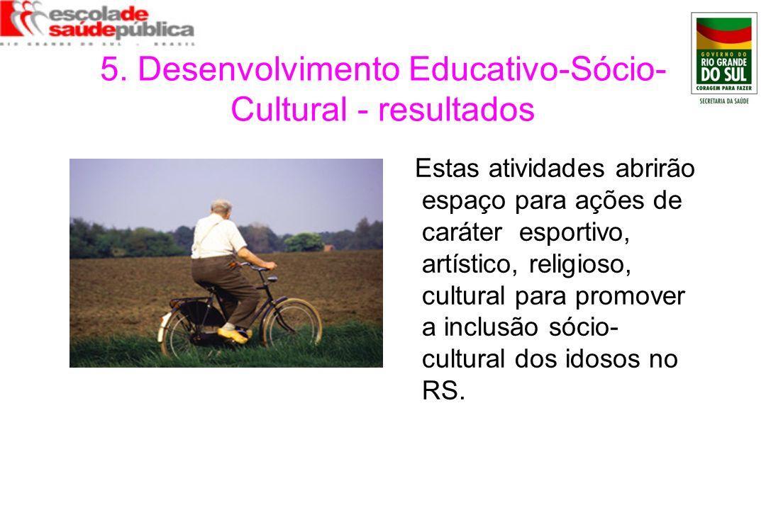 5. Desenvolvimento Educativo-Sócio-Cultural - resultados
