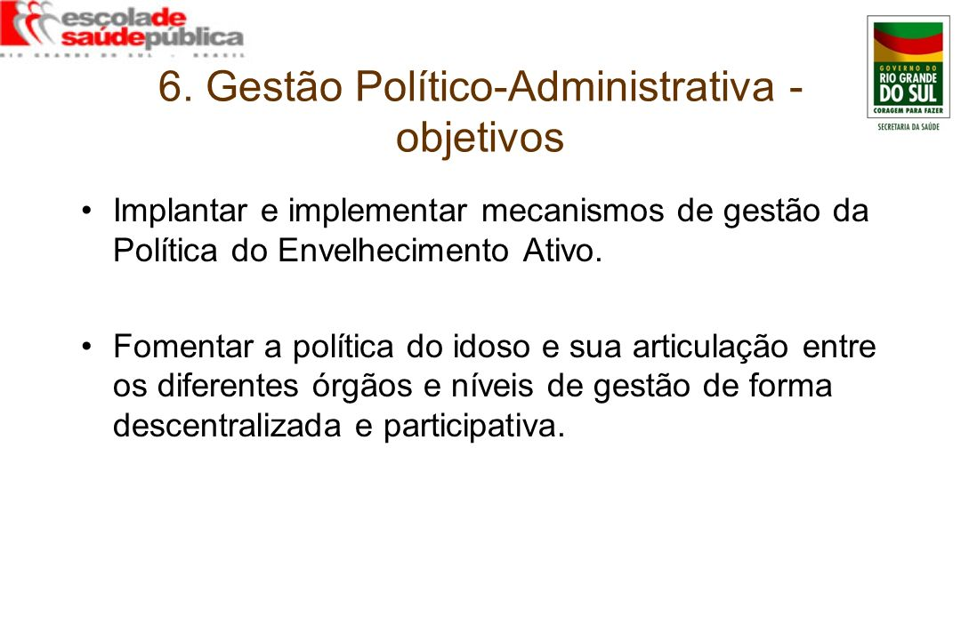 6. Gestão Político-Administrativa - objetivos