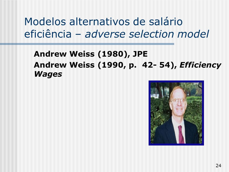 Modelos alternativos de salário eficiência – adverse selection model