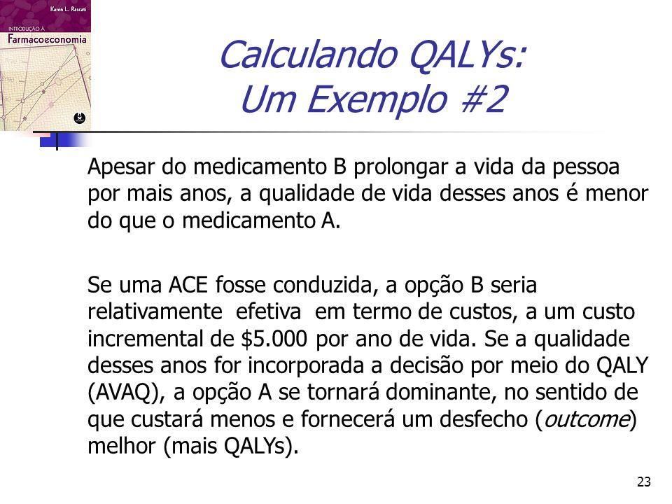 Calculando QALYs: Um Exemplo #2