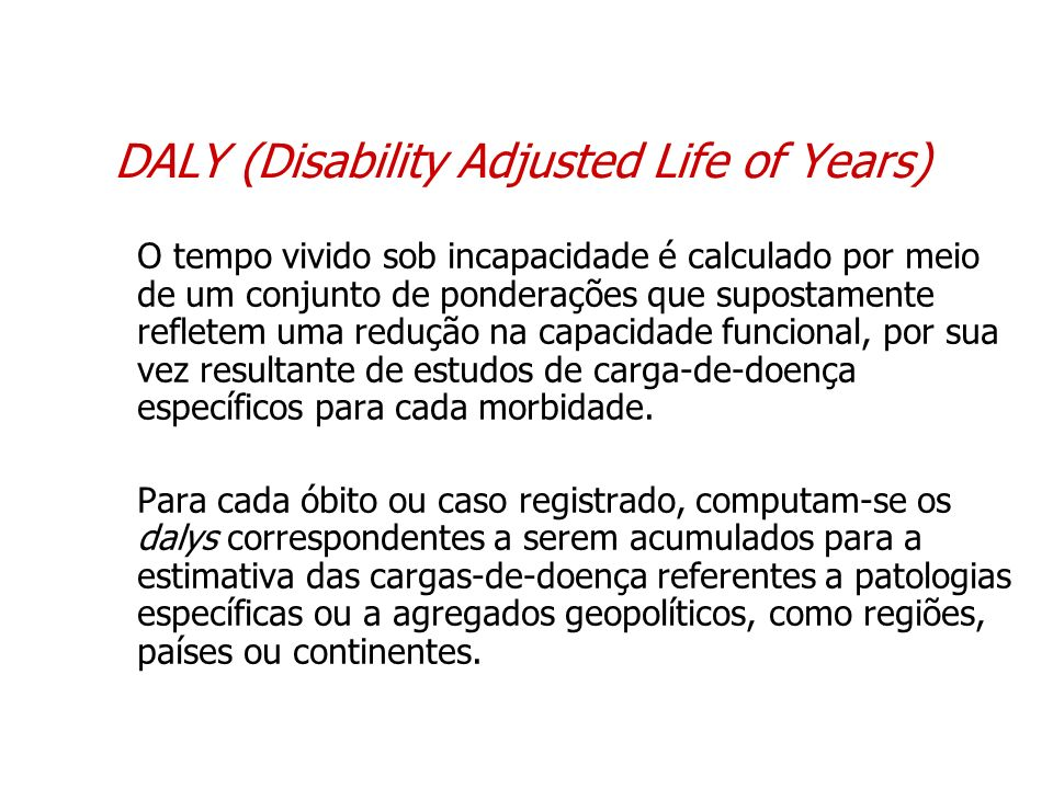 DALY (Disability Adjusted Life of Years)