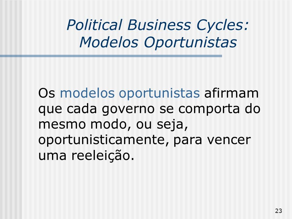 Political Business Cycles: Modelos Oportunistas
