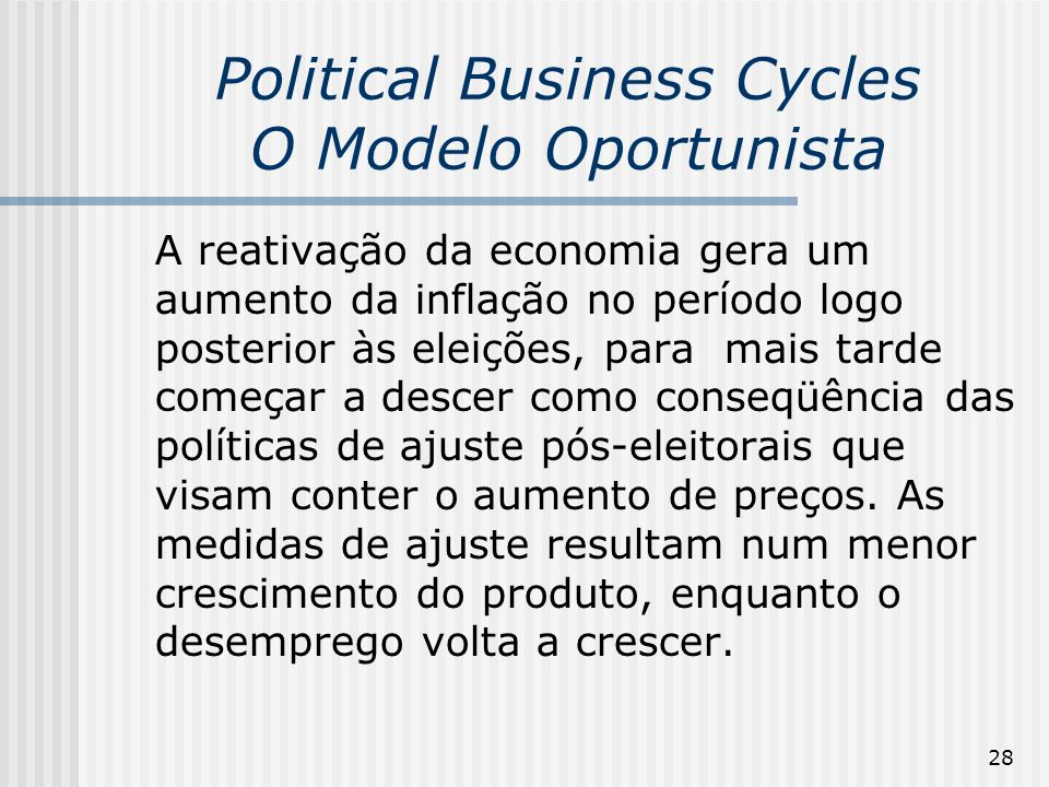 Political Business Cycles O Modelo Oportunista