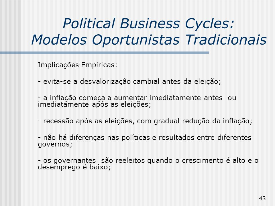 Political Business Cycles: Modelos Oportunistas Tradicionais