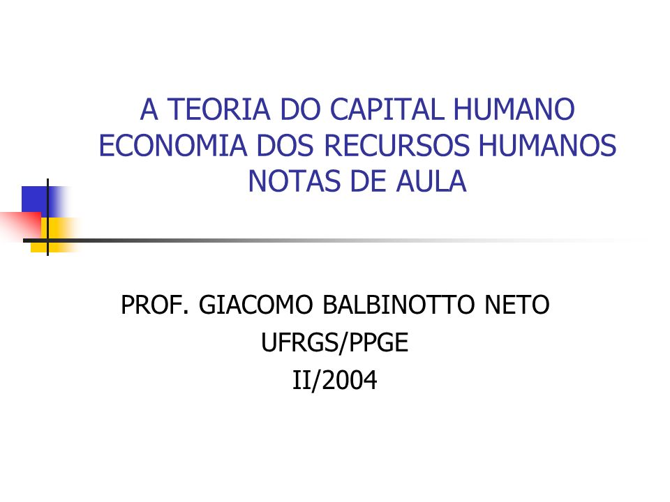 A TEORIA DO CAPITAL HUMANO ECONOMIA DOS RECURSOS HUMANOS NOTAS DE AULA