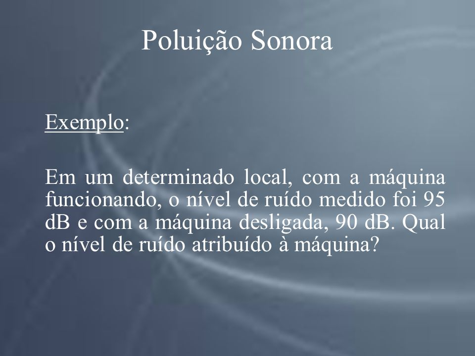 Poluição Sonora Exemplo: