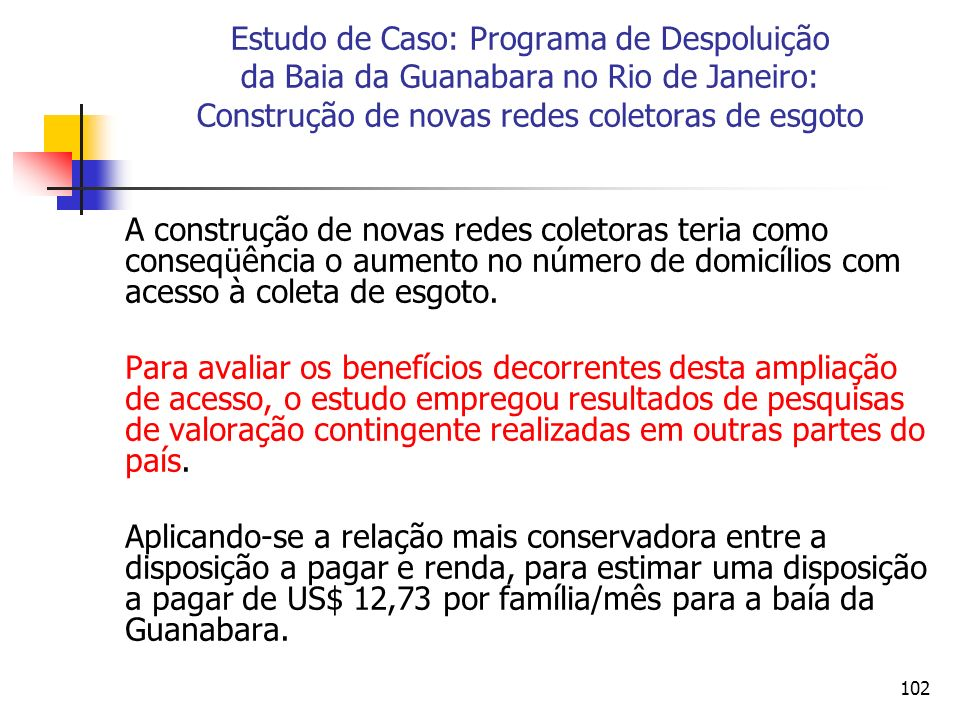 Estudo de Caso: Programa de Despoluição da Baia da Guanabara no Rio de Janeiro: Construção de novas redes coletoras de esgoto
