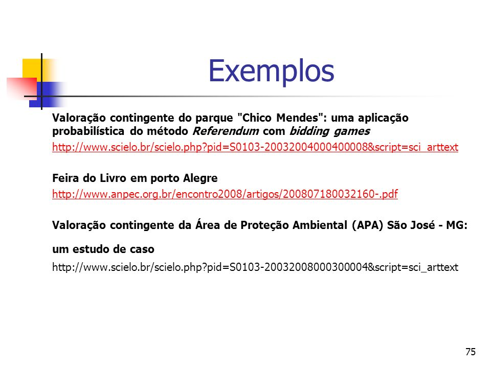 Exemplos Valoração contingente do parque Chico Mendes : uma aplicação probabilística do método Referendum com bidding games.