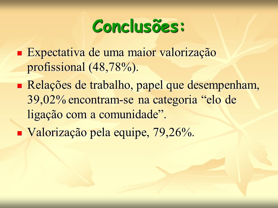 Conclusões: Expectativa de uma maior valorização profissional (48,78%).