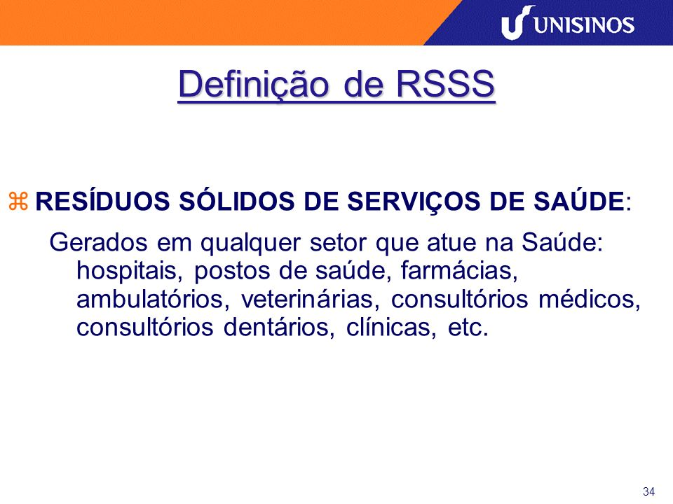 Definição de RSSS RESÍDUOS SÓLIDOS DE SERVIÇOS DE SAÚDE: