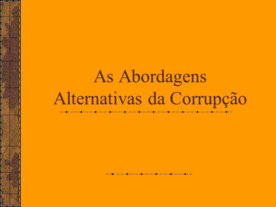 As Abordagens Alternativas da Corrupção