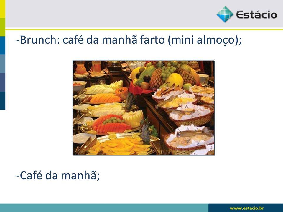Brunch: café da manhã farto (mini almoço);