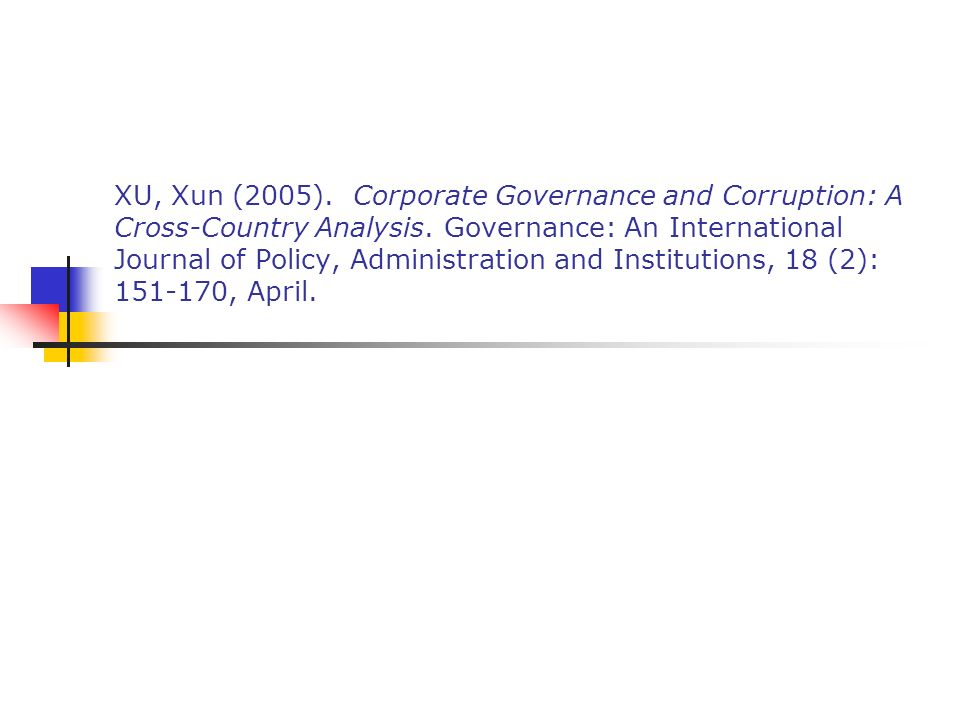 XU, Xun (2005). Corporate Governance and Corruption: A Cross-Country Analysis.