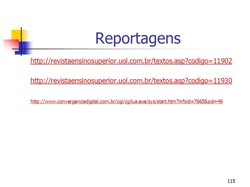 Reportagens http://revistaensinosuperior.uol.com.br/textos.asp codigo=11902. http://revistaensinosuperior.uol.com.br/textos.asp codigo=11930.