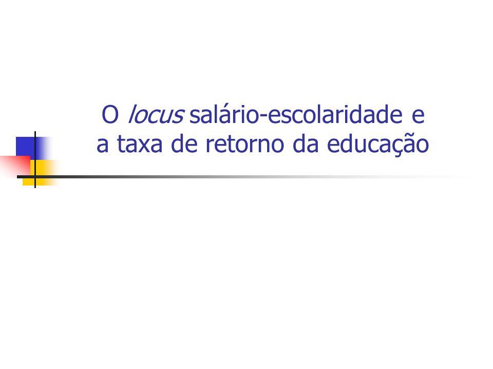 O locus salário-escolaridade e a taxa de retorno da educação
