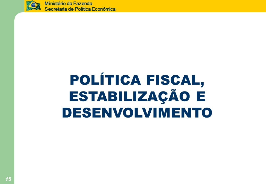 POLÍTICA FISCAL, ESTABILIZAÇÃO E DESENVOLVIMENTO