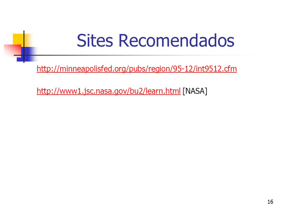 Sites Recomendados http://minneapolisfed.org/pubs/region/95-12/int9512.cfm.