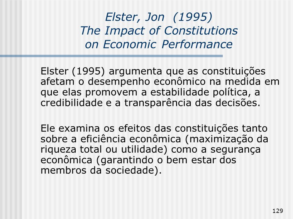 Elster, Jon (1995) The Impact of Constitutions on Economic Performance