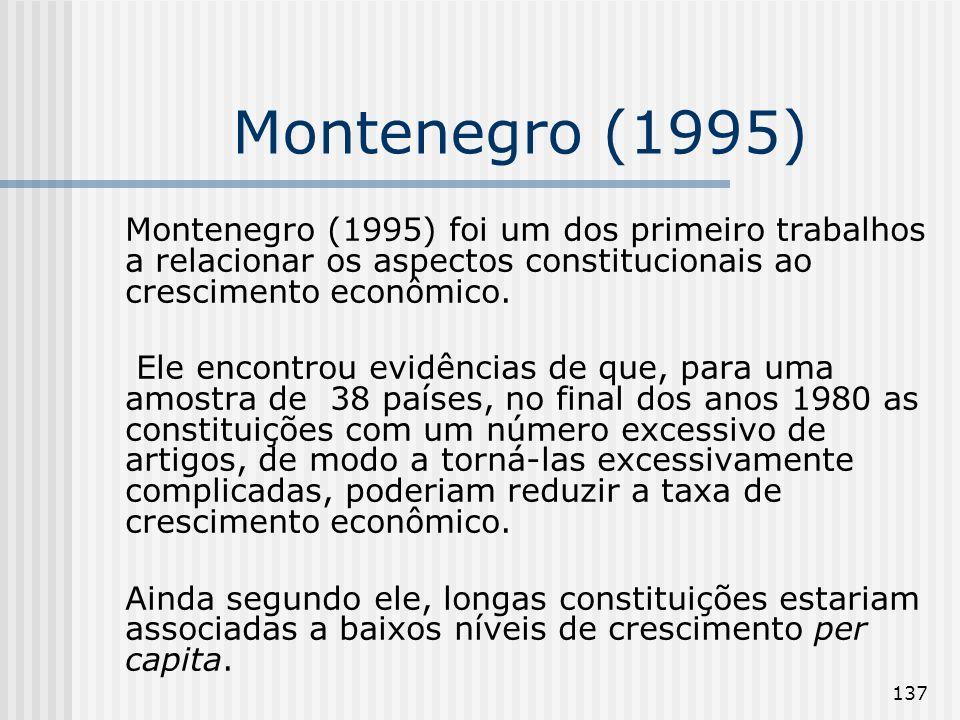 Montenegro (1995) Montenegro (1995) foi um dos primeiro trabalhos a relacionar os aspectos constitucionais ao crescimento econômico.